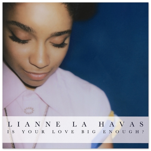 is-your-love-big-enough LIANNE LA HAVAS